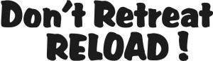 0257 Don't Retraet, Reload-11x3